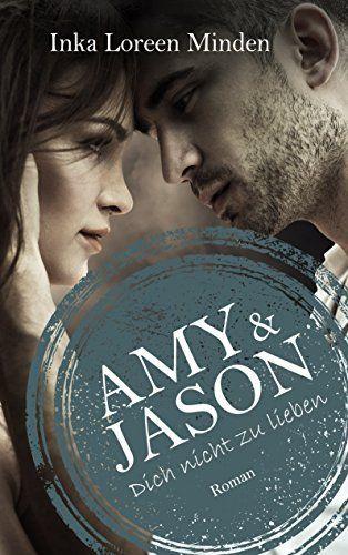 3,99 € 283 Seiten Amy & Jason: Dich nicht zu lieben von Inka Loreen Minden, http://www.amazon.de/dp/B00TVGEE4W/ref=cm_sw_r_pi_dp_3jX8ub0NSGKQ7