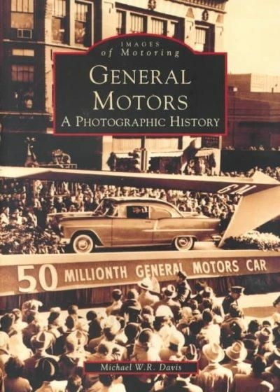 General Motors: A Photographic History (Images of Motoring)