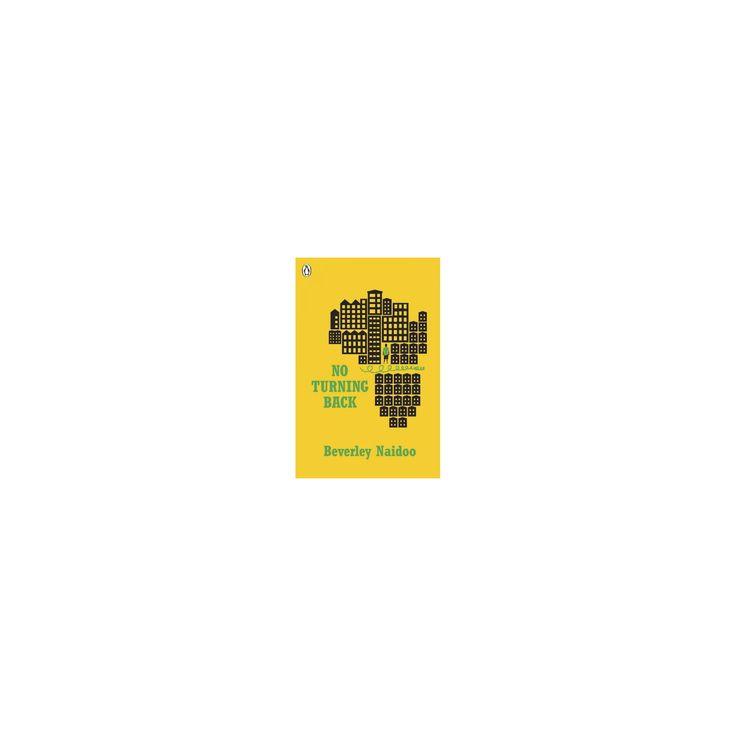 No Turning Back (Reprint) (Paperback) (Beverley Naidoo)