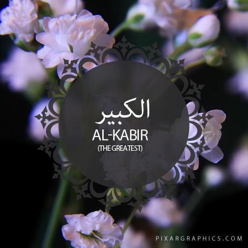 Al-Kabir,The Greatest,Islam,Muslim,99 Names