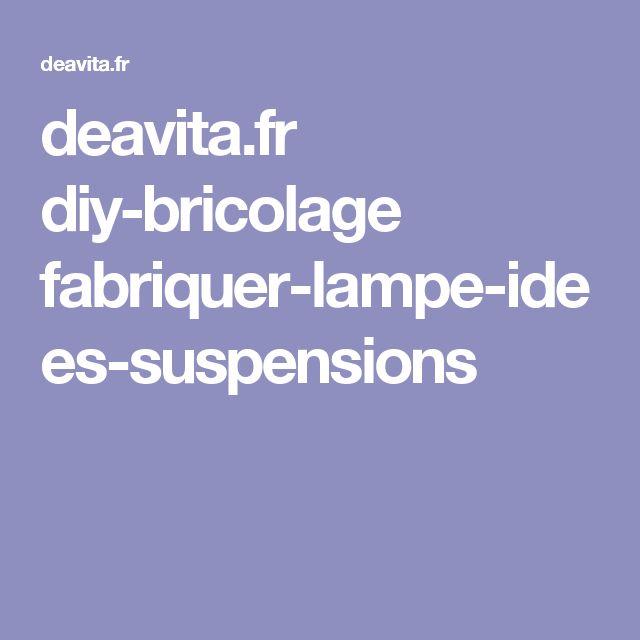 deavita.fr diy-bricolage fabriquer-lampe-idees-suspensions