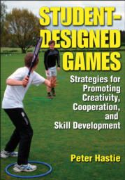 Student-Designed Games: Strategies for Promoting Creativity, Cooperation, and Skill Developmentguides teachers and students in devising games that are inclusive, creative, educational, and fun. Students can adapt games they already play or create new ones with templates. It includes assessments and rubrics, and it outlines teaching strategies.