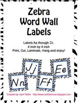 Zebra Print Word Wall LabelsLabels Aa through ZzD'Nealian Font4 inch by 4 inch4 on each page.http://www.wolfelicious.blogspot.com...