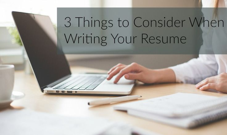 3 Things to Consider When Writing Your Resume! #careertips #resume #perfectresume