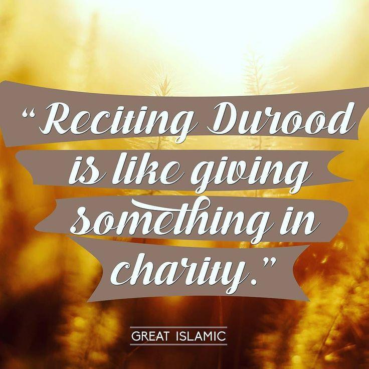 Reciting Durood is like giving something in charity.  Sallo alal habeeb  #duroodsalutationsonthebelovedofallah #duroodshareef #durrood #salam