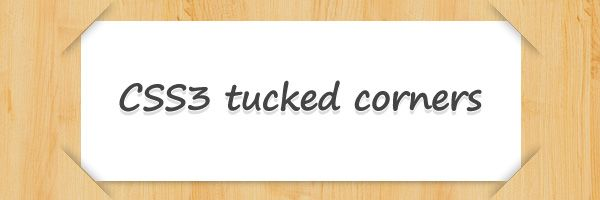 Tutorial: CSS3 tucked corners effect http://www.red-team-design.com/css3-tucked-corners