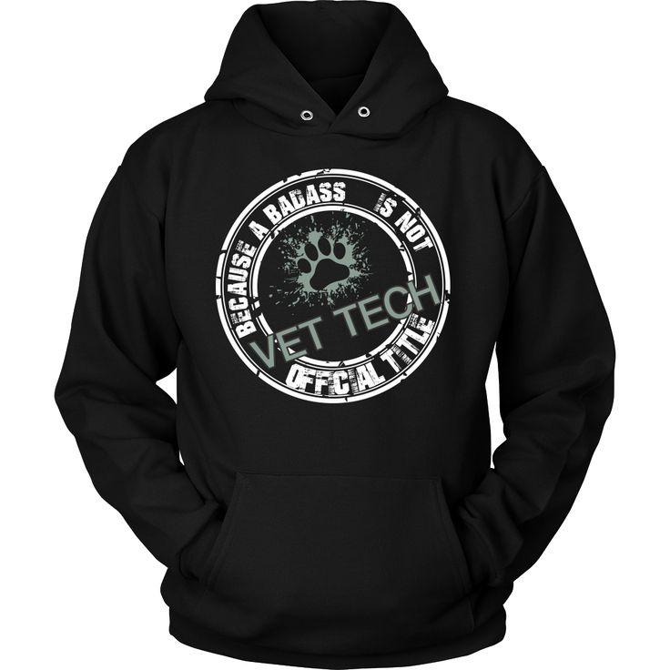 Vet Tech - Because badass is not an official job title T-shirt/ Hoodie