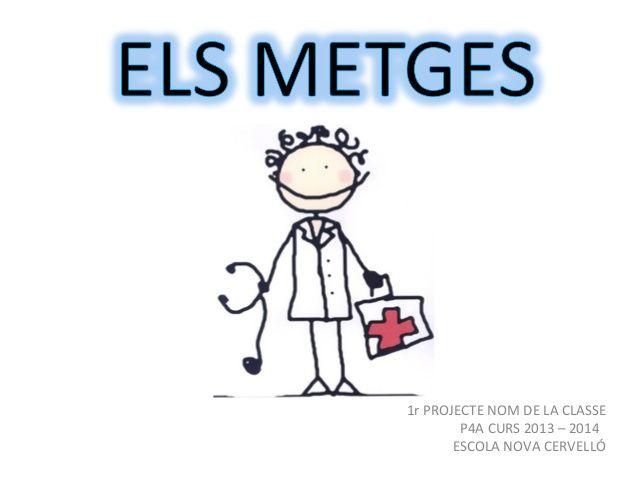 Projecte dels metges P4 A ESCOLA NOVA CERVELLÓ