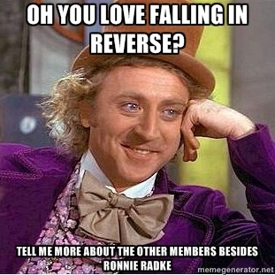 ee3488c7511ee27883d28cb042b262cf willy wonka funny things 106 best falling in reverse images on pinterest ronnie radke