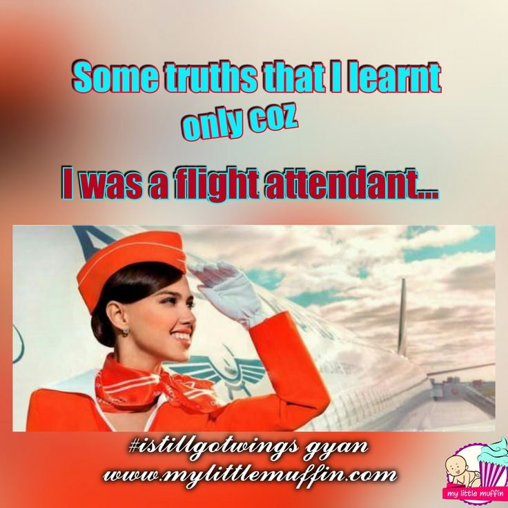 Here are some truths that I learnt only coz I was a flight attendant once.Flying was not just a career option for me. It was my passion. Passion to live life to the fullest. Passion to live life on my own terms