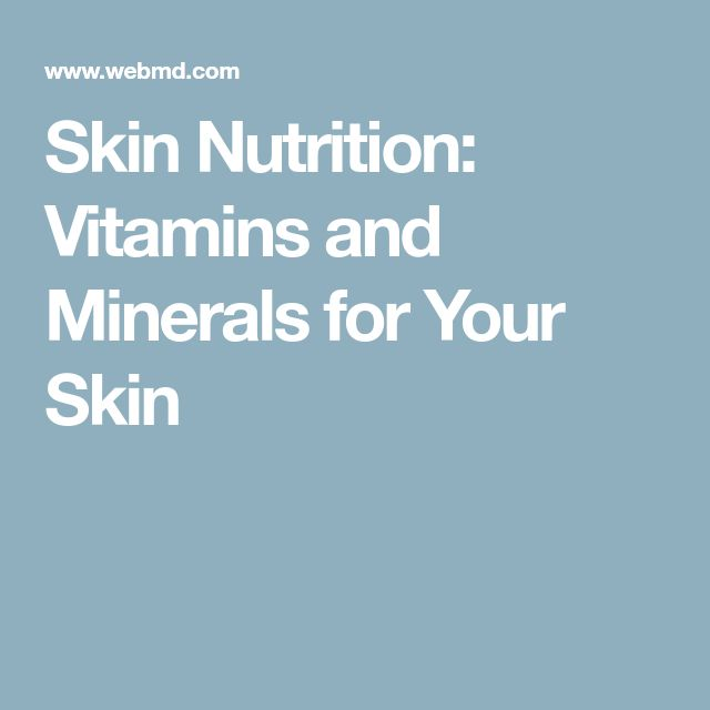 Skin Nutrition: Vitamins and Minerals for Your Skin