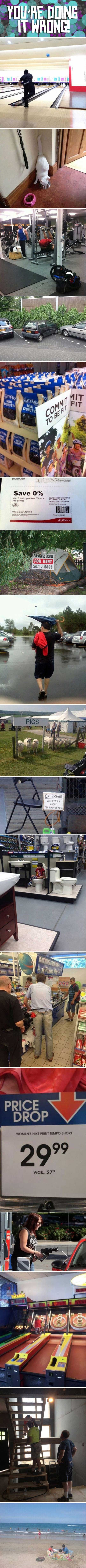 You're doing it wrong compilation… - One Stop Humor: Funny Pictures and Videos! Some of these are just foolish! lol.