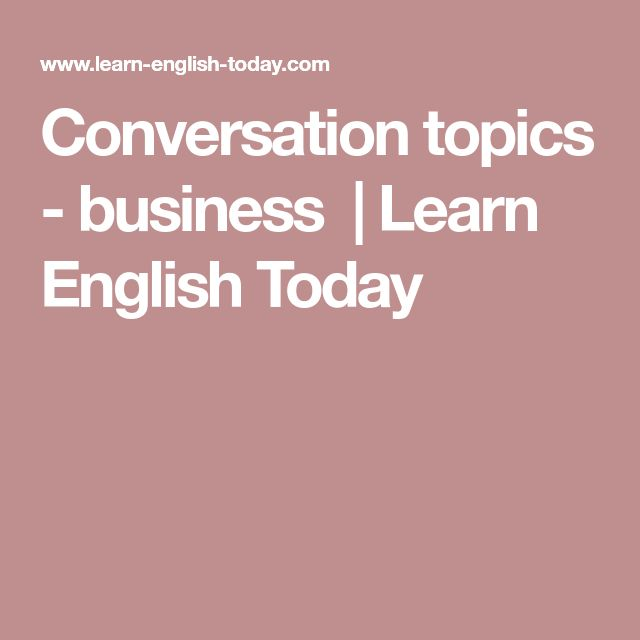Conversation topics - business  | Learn English Today