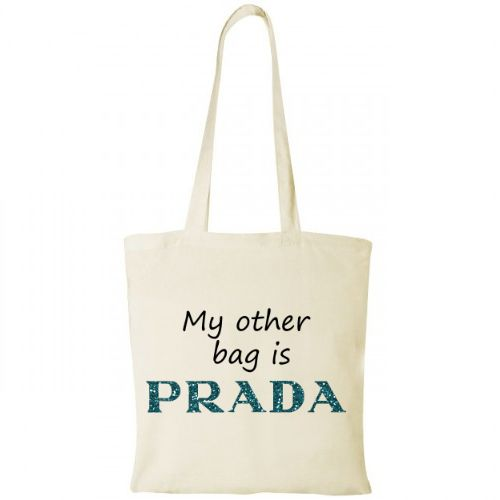 Sacosa personalizata cu mesaj funny My other bag is Prada