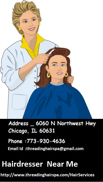 #Hairdresser #Services Near Me in  in Chicago At a party you want to look new style. If you really want to stand out you might visit Threading Hair & Spa Salon, it's a best destination.