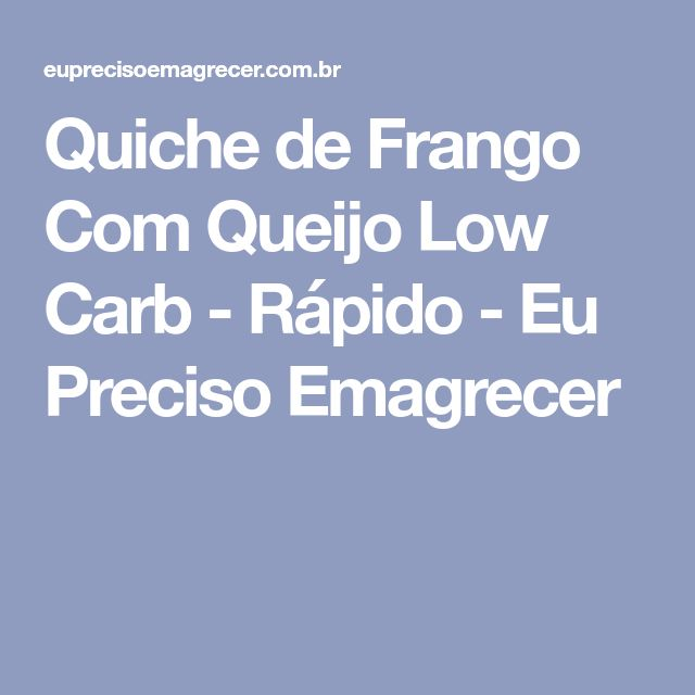 The 25 best dieta paleo pdf ideas on pinterest dieta low carb quiche de frango com queijo low carb rpido eu preciso emagrecer malvernweather Image collections