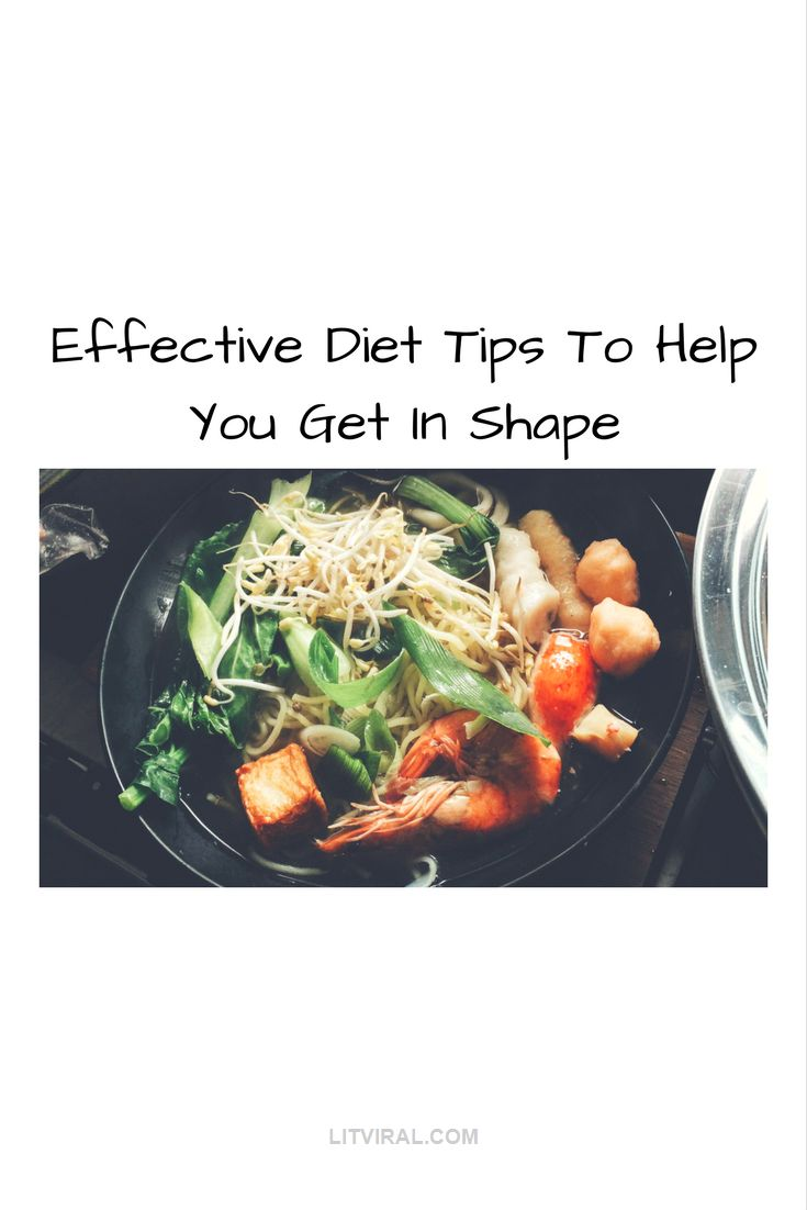 Effective Diet Tips To Help You Get In Shape | LitViral.com