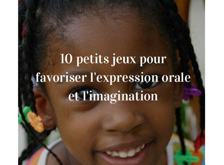 10 petits jeux pour favoriser l'expression orale et l'imagination - à partir de 6 ans