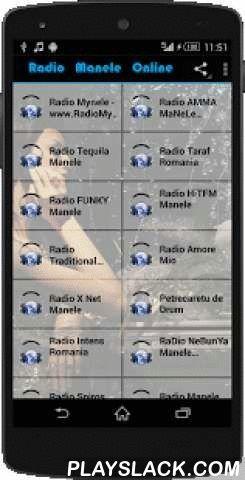 Manele Radio Online  Android App - playslack.com , Radio MaNeLe Online. Acum aveti la dispozitie cele mai tari posturi de radio online cu manele noi dar si manele clasice.Aici puteti asculta radio-urile favorite direct din aplicatie si nu in Winamp sau alte playere. Nu va ramane decat sa il alegeti cel mai bun radio!Asculta Radio MaNeLe in fiecare zi si nu vei regreta. - Share aplicatie sau posturi - dedicatii radiouri - track info