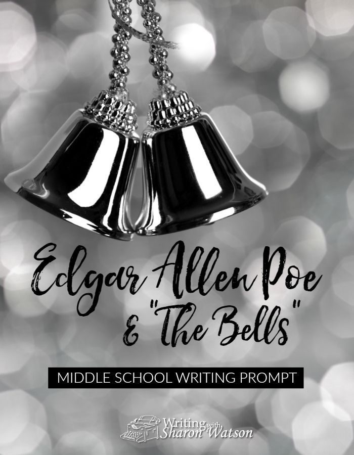 """Middle School Writing Prompt -- Can a poem capture the sounds of our lives? Listen to the music of the poem """"The Bells"""" by Edgar Allan Poe and then write from the prompts."""