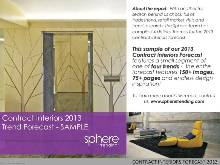 contract-interiors-2013-trend-forecast-sample by Sphere Trending via Slideshare