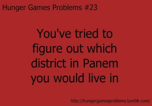 the hunger games 3 Hunger Games Problems :) yep I've done this.Hunger Games Problems, The Hunger Games, Maps, Waterfal Braids, District 11, District 12, Book, Hungergames, Living