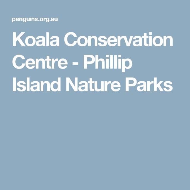Koala Conservation Centre - Phillip Island Nature Parks