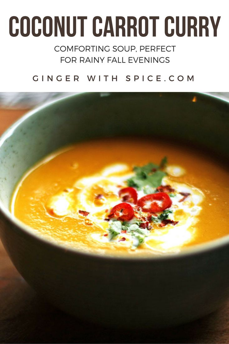 Coconut Carrot Curry Soup - This dish is both hearty and healthy - perfect on rainy Fall nights. Click to find the recipe! #thai #coconut #soup #food #recipe #easy
