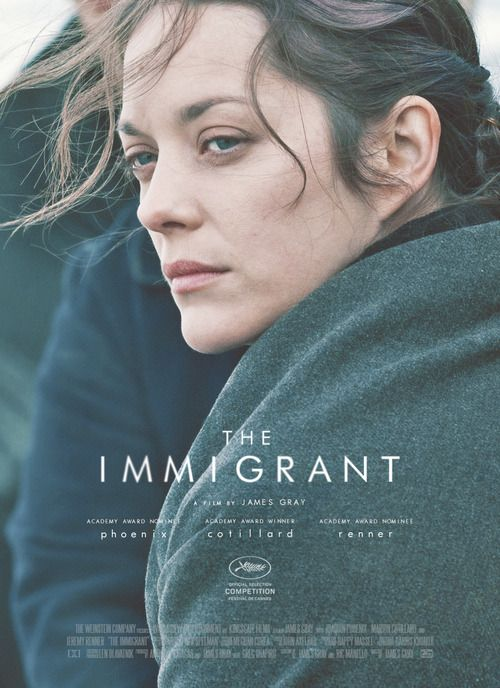 Имигрантката / The Immigrant (2013) -   Basically, this movie = ALL MEN ARE THE WORST. Also, ACAB. Wanted it to be better.