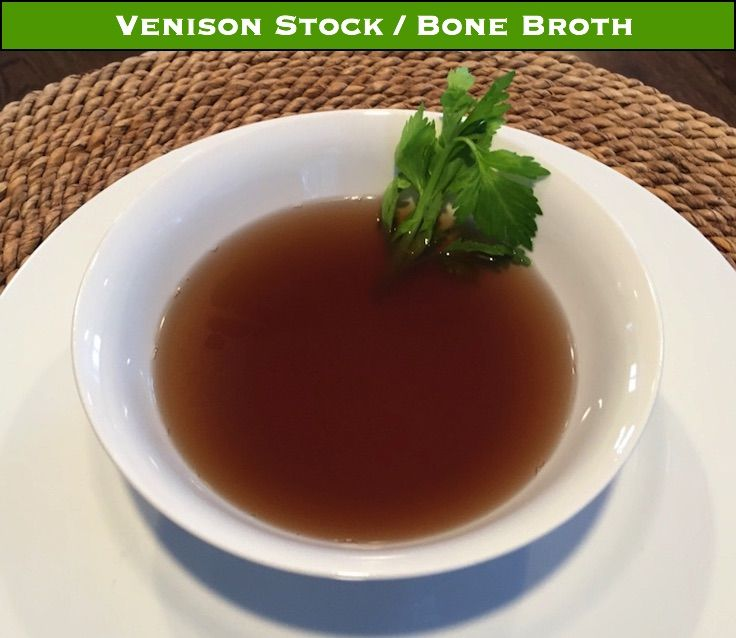 Venison Stock/Bone Broth with Vegetables - don't let any part of your deer go to waste.