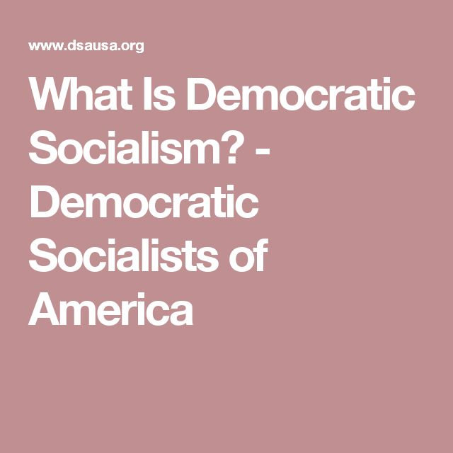 What Is Democratic Socialism? - Democratic Socialists of America