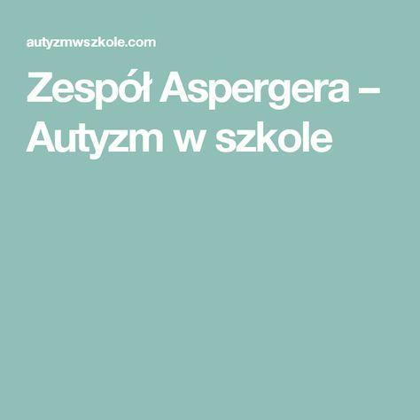 Zespół Aspergera – Autyzm w szkole