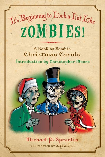 BOOK: 'It's Beginning To Look A Lot Like Zombies!' A book of zombie Christmas Carols.