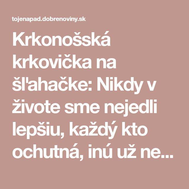 Krkonošská krkovička na šľahačke: Nikdy v živote sme nejedli lepšiu, každý kto ochutná, inú už nepýta!
