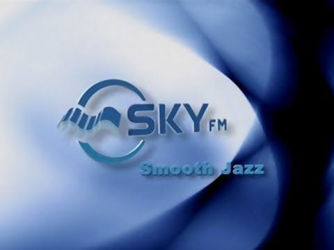 Sky FM II - Smooth Jazz (HD) Non-Stop (78 min.)♪   ¡¡¡  Jazz  Chic  !!!