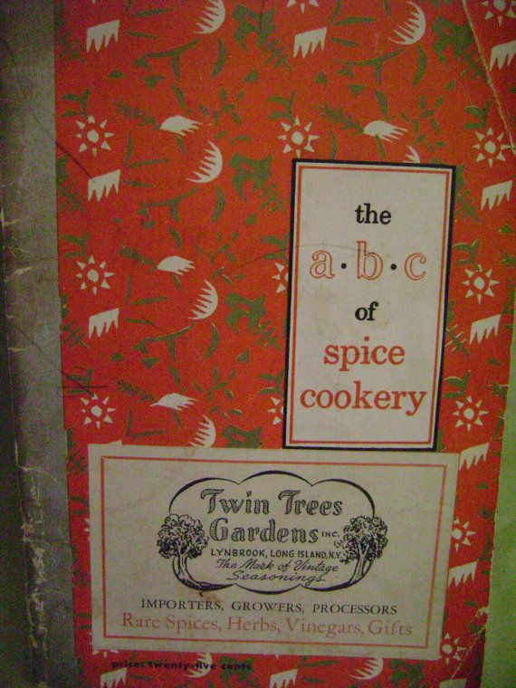 The a.b.c of spice cookery Edited by Betty Lane Published by American Spice Trade Association 1950