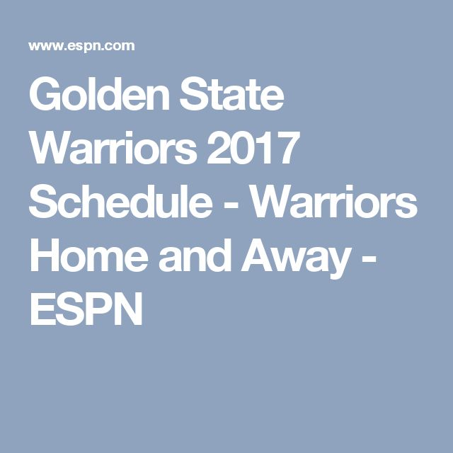 Golden State Warriors 2017 Schedule - Warriors Home and Away - ESPN