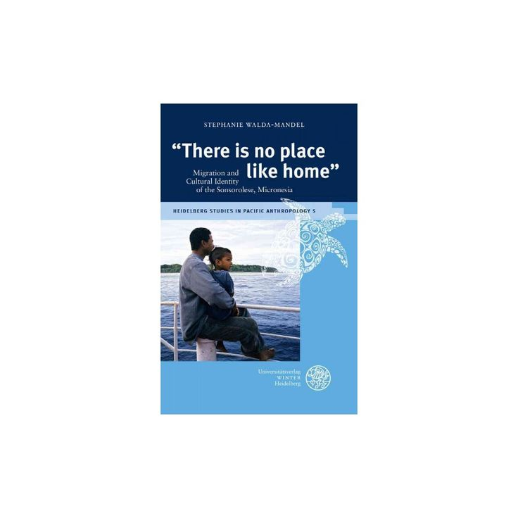 There Is No Place Like Home : Migration and Cultural Identity of the Sonsorolese, Micronesia (Paperback)