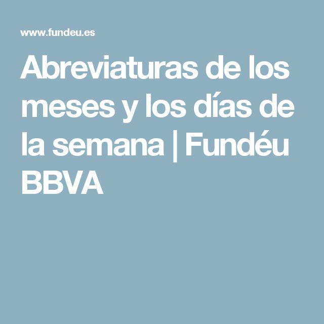 Abreviaturas de los meses y los días de la semana | Fundéu BBVA