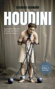 """Eduardo Caamaño acaba de publicar en este país la que se llama la biografía definitiva del mago Houdini: una biografía muy completa sobre el ilusionista y donde se nos relatarán múltiples anécdotas, contratiempos, viajes y penurias, y, por fin, el triunfo y reconocimiento de """"El rey de las esposas""""."""