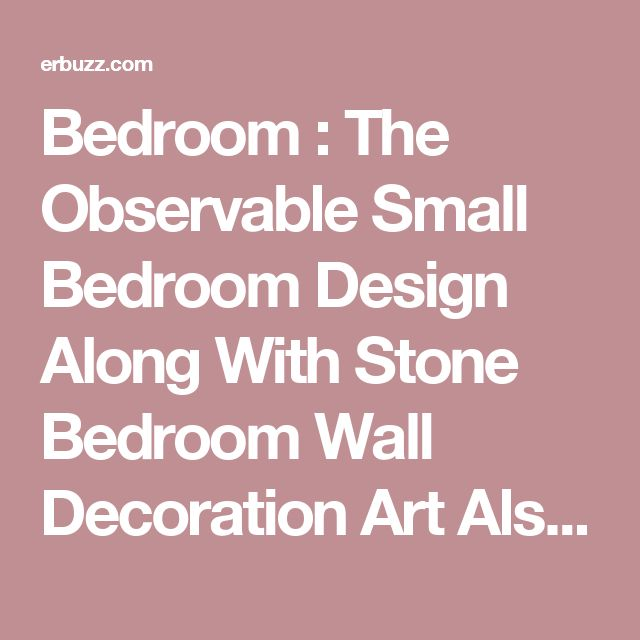 Bedroom : The Observable Small Bedroom Design Along With Stone Bedroom Wall Decoration Art Also With White Bedroom Storage Bench In Conjunction With Traditional Bed Cover Sets Plus White Bedroom Lamp Shade The Careful Consideration for the Bedroom Storage Bench Chest. Dvd Storage. Sets.