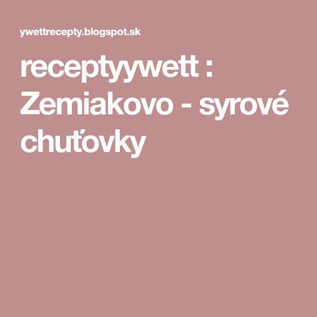 receptyywett : Zemiakovo - syrové chuťovky
