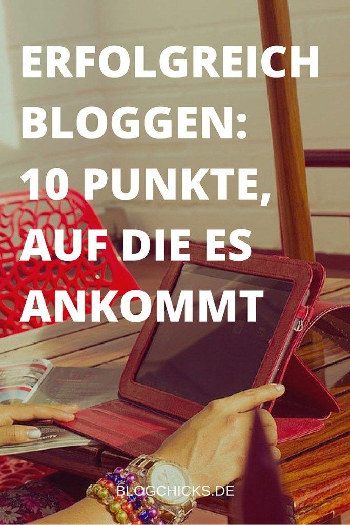 Erfolgreich #Bloggen: Auf diese 10 Punkte kommt es an meint Blogchicks