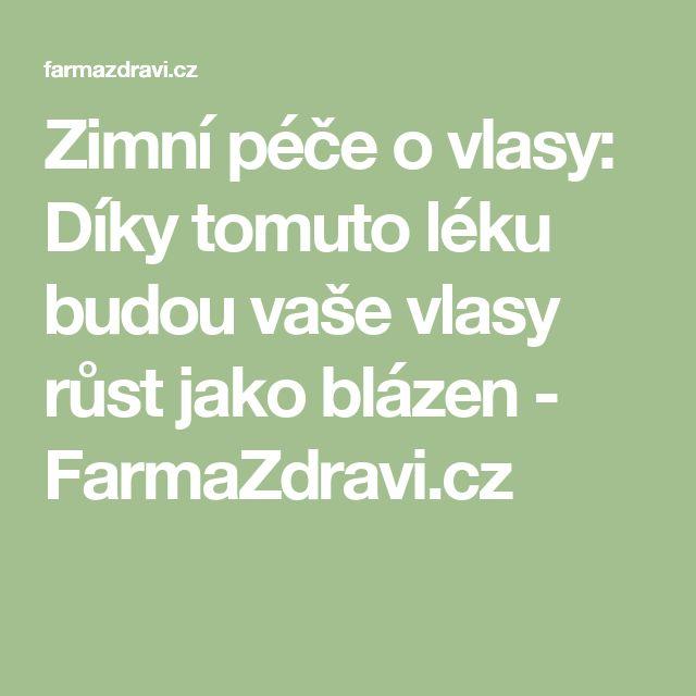 Zimní péče o vlasy: Díky tomuto léku budou vaše vlasy růst jako blázen - FarmaZdravi.cz