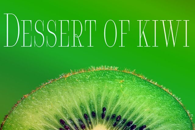 JulieMcQueen: Three Summer recipe - Dessert of kiwi #cook #cooking #cooks #Three #Summer #recipe #Dessert #kiwi #green #natural #diet #sport #smoothie # Healthy #Raffaello #Breakfast #Easy #Fast
