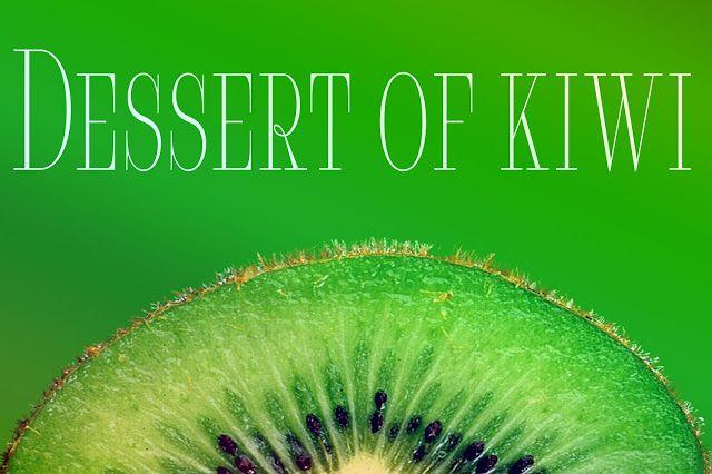 JulieMcQueen: Three Summer recipe - Dessert of kiwi #cook #cooking #cooks #Three #Summer #recipe #Dessert #kiwi #green #natural #diet #sport #smoothie # Healthy #Raffaello #Breakfast #Easy #Fast