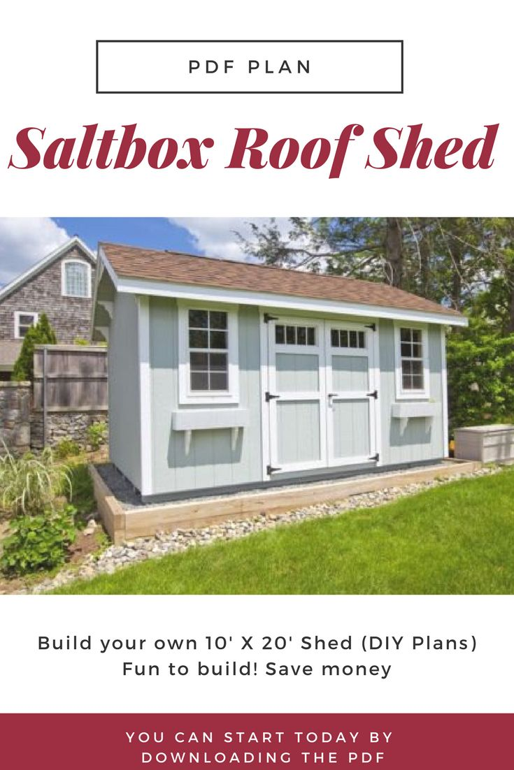 You Can Start Today Download This Pdf To Build Your Own 10 X 20 Saltbox Roof Shed Diy Plans Fun To Build Save Mo Shed Diy Shed Plans Shed Plans