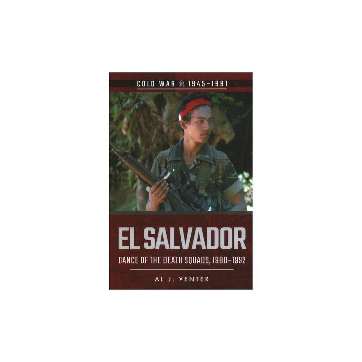 El Salvador : Dance of the Death Squads, 1980-1992 (Paperback) (Al J. Venter)