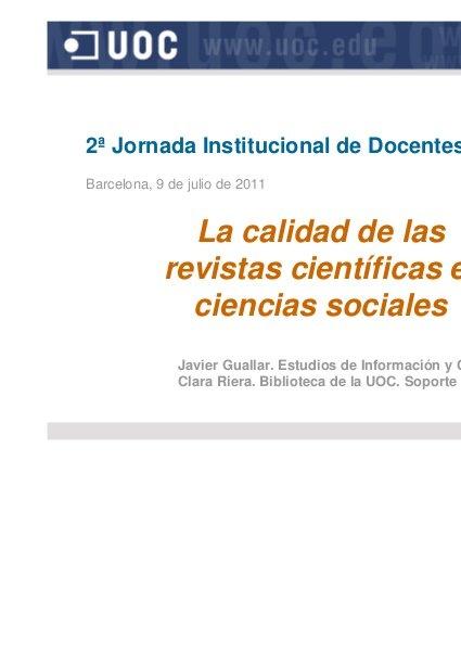 Javier Guallar, Clara Riera. La calidad de las revistas científicas en ciencias sociales. 2ª Jornada Institucional de Docentes de la UOC, Barcelona, 9 de julio de 2011