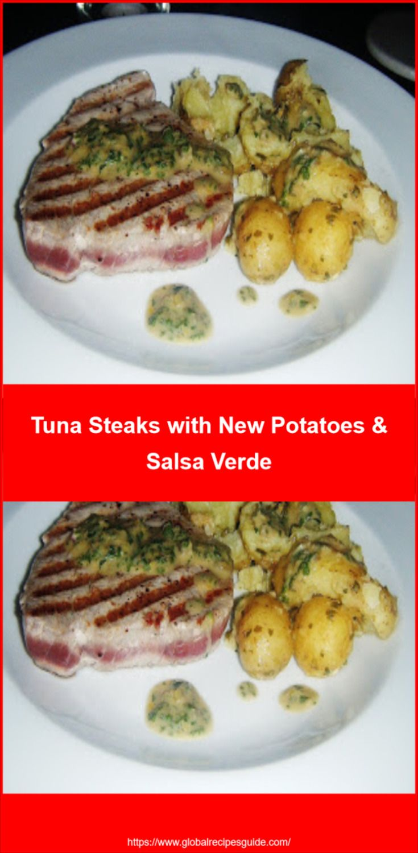 Tuna Steaks With New Potatoes Salsa Verde In 2020 Salsa Verde Tuna Steaks Seared Tuna
